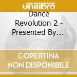 Artisti Vari - Dance Revolution 2 - Presented By Albertino cd musicale di ALBERTINO