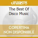 THE BEST OF DISCO MUSIC cd musicale di ARTISTI VARI