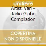 Radio globo compilation cd musicale