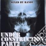 Under Construction Part 2 cd musicale di ARTISTI VARI