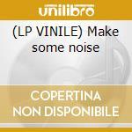 (LP VINILE) Make some noise lp vinile di Square Angelic