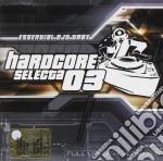 HARDCORE SELECTA 03 cd musicale di ARTISTI VARI