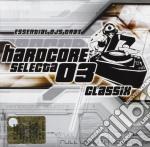 Hardcore Selecta Classix 03 cd musicale di ARTISTI VARI