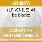 (LP VINILE) All be blackz lp vinile di Hooligan Jimmy