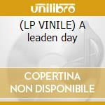 (LP VINILE) A leaden day lp vinile di Vorne Albert