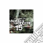 ALWAYS HARDCORE VOL.15/CD+DVD cd musicale di ARTISTI VARI
