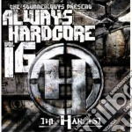 ALWAYS HARDCORE VOL.16 cd musicale di ARTISTI VARI