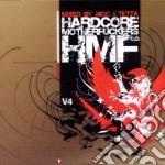Hardcore Motherfuckers 4 cd musicale di ARTISTI VARI