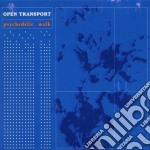Open Transport - Psychedelic Walk cd musicale di Transport Open
