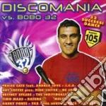 Artisti Vari - Discomania Vs Bobo 32 cd musicale di ARTISTI VARI(2CD)