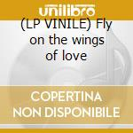 (LP VINILE) Fly on the wings of love lp vinile di Xtm and dj chucky pr