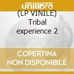 (LP VINILE) Tribal experience 2 lp vinile di Frank'o moiraghi & j