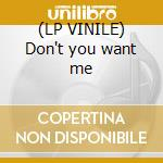 (LP VINILE) Don't you want me lp vinile di Nfk feat.east end ro