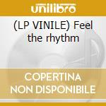 (LP VINILE) Feel the rhythm lp vinile di Maverick