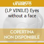 (LP VINILE) Eyes without a face lp vinile di Aelyse