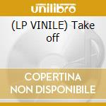 (LP VINILE) Take off lp vinile di Saverio & lele