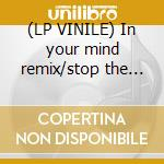 (LP VINILE) In your mind remix/stop the tr lp vinile di Eddy Wata