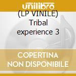 (LP VINILE) Tribal experience 3 lp vinile di Frank'o moiraghi & j