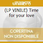 (LP VINILE) Time for your love lp vinile di Zoe