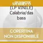 (LP VINILE) Calabria/das bass lp vinile di Drunkenmunky