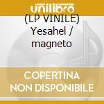 (LP VINILE) Yesahel / magneto lp vinile di Sunseeker vs flashbi