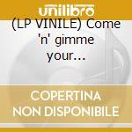 (LP VINILE) Come 'n' gimme your... lp vinile di Menace Little