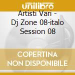 DJ ZONE: BEST OF ITALO DISCO 8 cd musicale di ARTISTI VARI