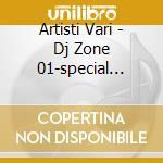 DJ ZONE: SPECIAL PARTY SESS.1 cd musicale di ARTISTI VARI