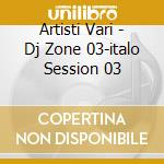 DJ ZONE-BEST OF ITALO DISCO 3 cd musicale di ARTISTI VARI