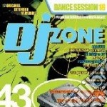 Dj Zone 43 - Dance Session 18 cd musicale di ARTISTI VARI