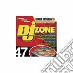 DJ ZONE 47-HOUSE SESSION VOL.18 cd musicale di ARTISTI VARI