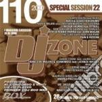 Artisti Vari - Dj Zone 110 Special Session Vol 22 cd musicale di ARTISTI VARI