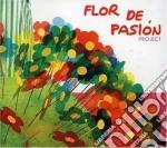Flor De Pasion Project - Flor De Pasion cd musicale di FLOR DE PASION PROJECT