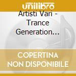 TRANCE GENERATION VOL.6 (2CDx1) cd musicale di ARTISTI VARI