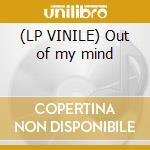(LP VINILE) Out of my mind lp vinile di Insanity Virtual