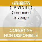 (LP VINILE) Combined revenge lp vinile di Artisti Vari