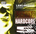 FOREVER HARDCORE By Lancinhouse cd musicale di ARTISTI VARI