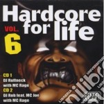 HARDCORE FOR LIFE VOL.6 cd musicale di ARTISTI VARI