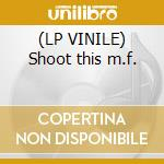 (LP VINILE) Shoot this m.f. lp vinile di Fons Dj