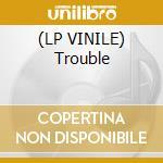 (LP VINILE) Trouble lp vinile di Spy
