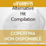 ALTERNATIVE HIT COMPILATION cd musicale di ARTISTI VARI