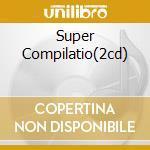 SUPER COMPILATIO(2CD) cd musicale di ARTISTI VARI