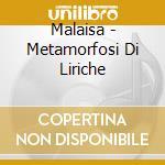 Malaisa - Metamorfosi Di Liriche cd musicale di MALAISA