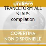 TRANCEFORM ALL STARS compilation cd musicale di ARTISTI VARI