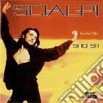 Scialpi - Si Io Si! Greatest Hits cd musicale di SCIALPI