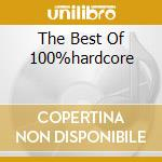 THE BEST OF 100%HARDCORE cd musicale di D-boy 100