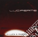 Luciferme - Di Luce E Ombra cd musicale di LUCIFERME