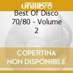 Best Of Disco 70/80 - Volume 2 cd musicale di ARTISTI VARI