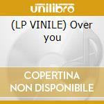 (LP VINILE) Over you lp vinile di Danny