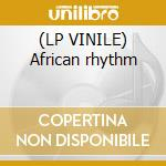 (LP VINILE) African rhythm lp vinile di Generation of drums